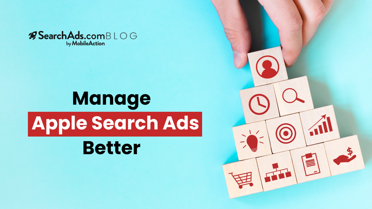 manage apple search ads better